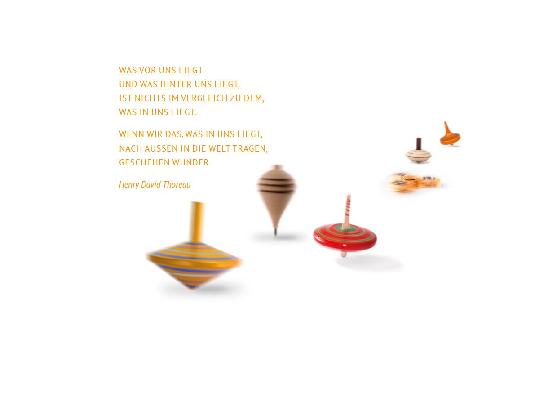 Was vor uns liegt und was hinter uns liegt, ist nichts im Vergleich zu dem, was in uns liegt. Wenn wir das, was in uns liegt, nach außen in die Welt tragen, geschehen Wunder.  Henry David Thoreau